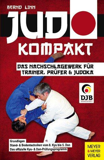 JUDO KOMPAKT - DAS NACHSCHLAGEWERK FÜR TRAINER, PRÜFER und JUDOKA